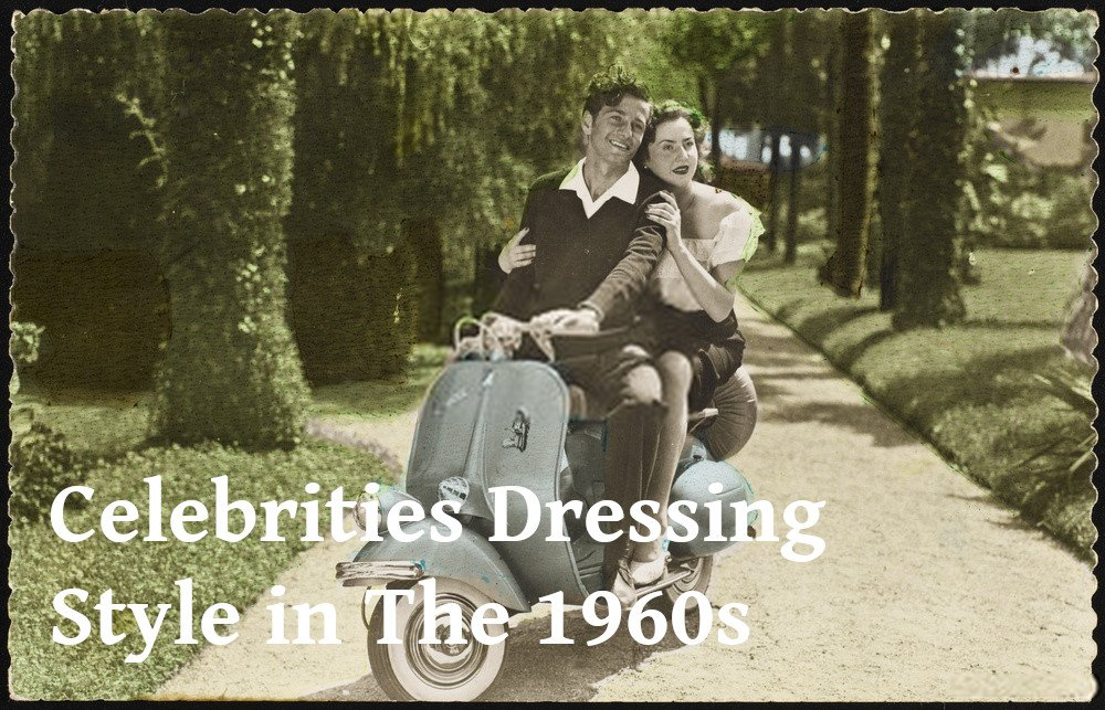 Celebrities Dressing Style in The 1960s
