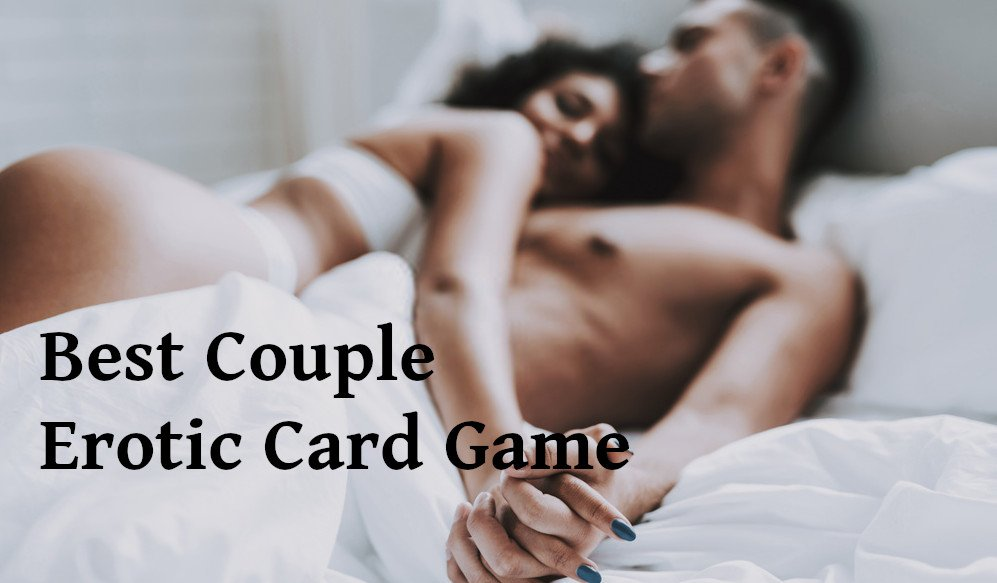 Best Erotic Card Games for Couples