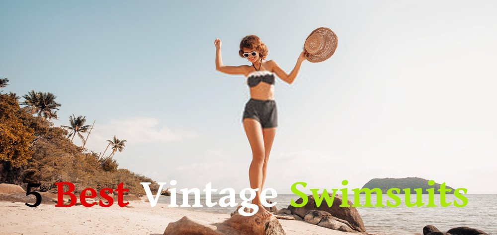 Five Most Attractive Vintage Swimsuits for Women
