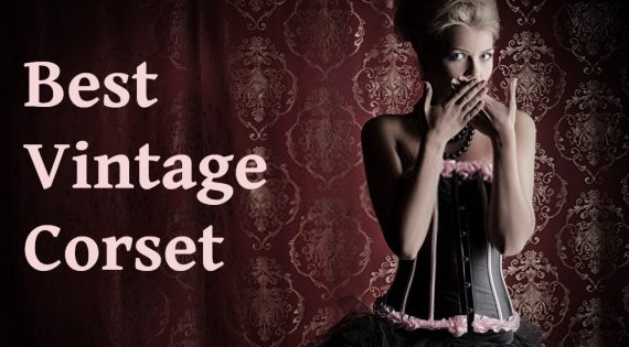 Best Vintage Style Corsets of 2021